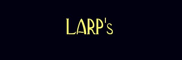 LARP's