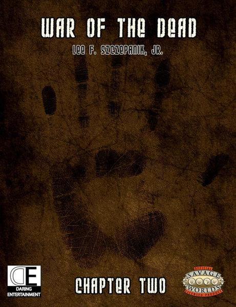 Savage Worlds Zombie RPG - War of the Dead: Chapter Two