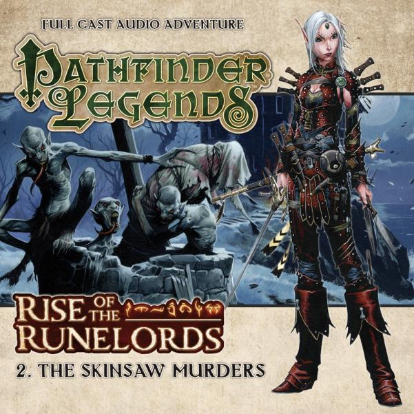 Pathfinder Legends: Rise of the Runelords, The Skinsaw Murders [CD]