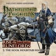 Pathfinder Legends: Rise of the Runelords, The Hook Mountain Massacre [CD]