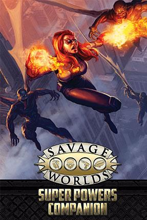 Savage Worlds RPG: Super Powers Companion (2nd Edition)(SC)