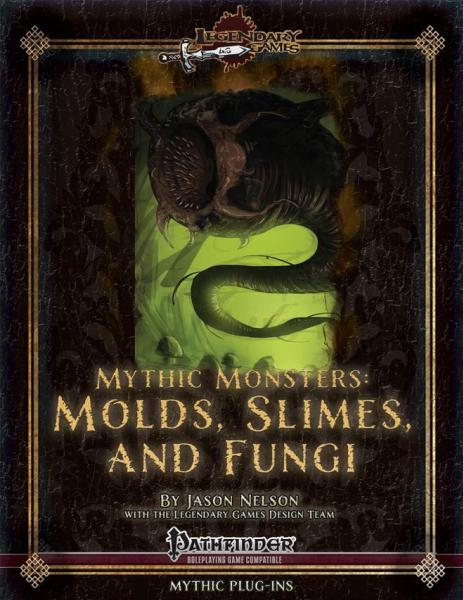 Pathfinder RPG - Mythic Monsters 2: Molds, Slimes, and Fungi