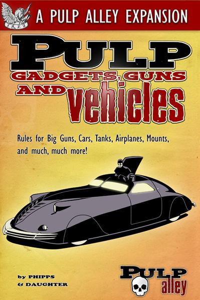 Pulp Alley: Pulp Gadgets, Guns and Vehicles