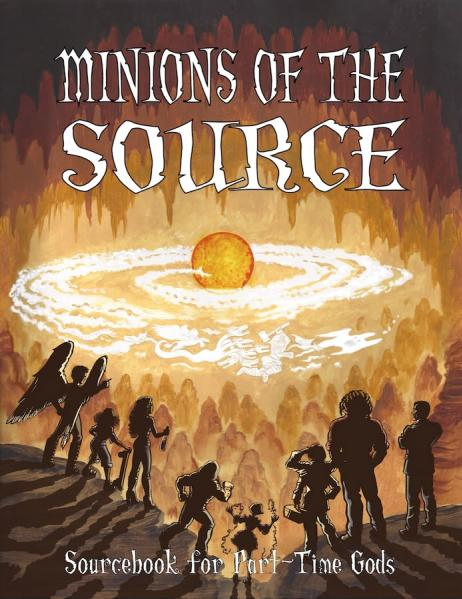 Part-Time Gods RPG: Minions Of The Source