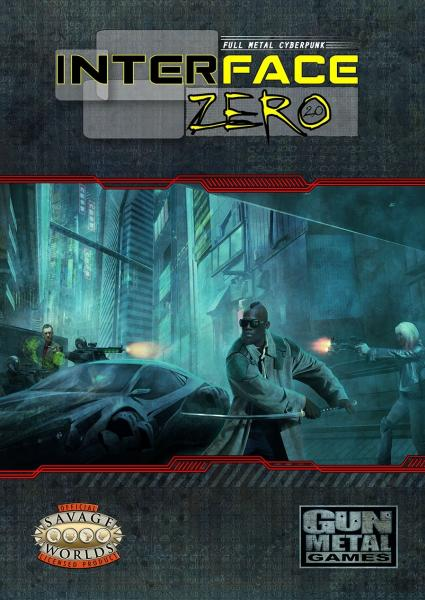 Savage Worlds RPG: Interface Zero 2.0: Full Metal Cyberpunk