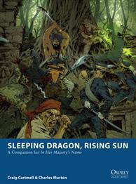 [Wargames #003B] In Her Majesty's Name: Sleeping Dragon, Rising Sun