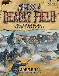 [American Civil War #001] Across A Deadly Field: Regimental Rules For Civil War Battles