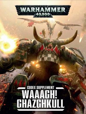 Warhammer 40K: WAAAGH! Ghazghkull - Orcs Supplement