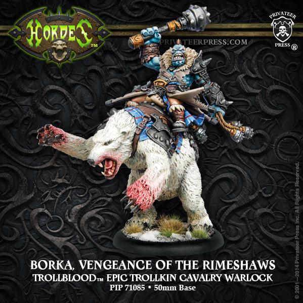 Hordes (Trollbloods) Borka, Vengeance Of The Rimeshaws
