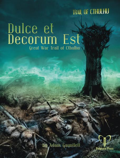 Trail of Cthulhu RPG:  Dulce et Decorum Est