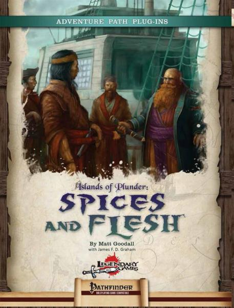 Pathfinder RPG: Islands of Plunder -  Spices and Flesh