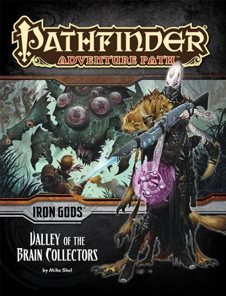 Pathfinder Adventure Path: Valley of the Brain Collectors (Iron Gods 4 of 6)