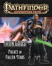 Pathfinder Adventure Path: Palace of Fallen Stars (Iron Gods 5 of 6)