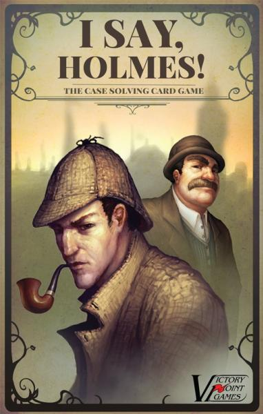 I Say, Holmes, Second Edition