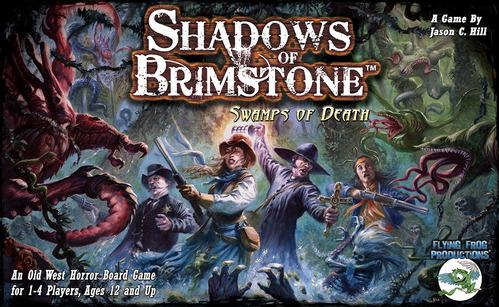 Shadows Of Brimstone: Swamps Of Death (Old West Horror Board Game)