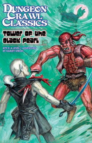 Dungeon Crawl Classics RPG: (Adventure) #79.5 Tower Of The Black Pearl
