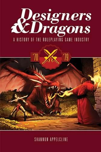 Designers & Dragons - The 70s: A History of the Roleplaying Game Industry