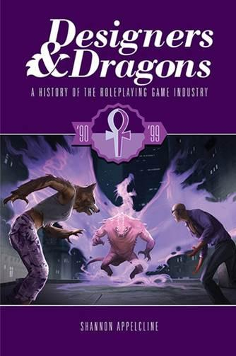 Designers & Dragons -The 90s: A History of the Roleplaying Game Industry