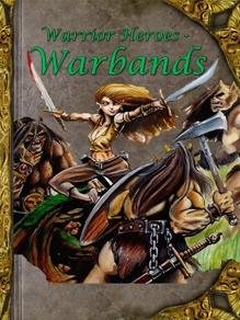 Warrior Heroes: Warbands, High Fantasy Warband Combat