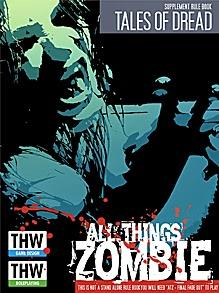 Tales of Dread: An All Things Zombie Supplement