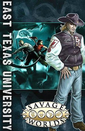 Savage Worlds RPG: East Texas University Limited Edition (HC)