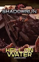 Shadowrun RPG:  Hell On Water (Novel)