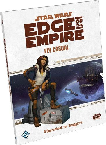 Edge of the Empire RPG: Fly Casual - A Sourcebook for Smugglers