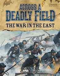 [American Civil War #002] Across A Deadly Field: The War In The East