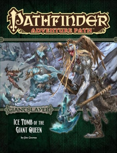 Pathfinder Adventure Path: Ice Tomb of the Giant Queen  (Giantslayer 4 of 6)