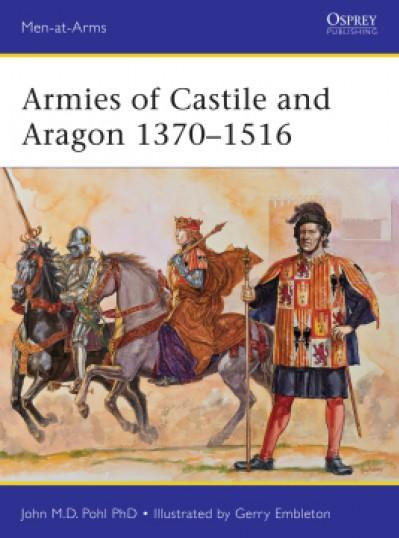 [Men-At-Arms #500] Armies of Castile and Aragon 1370 -1516