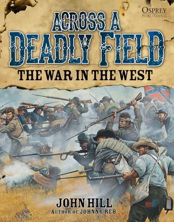 [American Civil War #003] Across A Deadly Field The War in the West