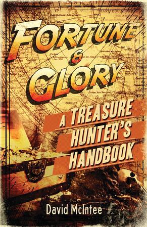[Osprey Adventures] Fortune & Glory: A Treasure Hunter's Handbook