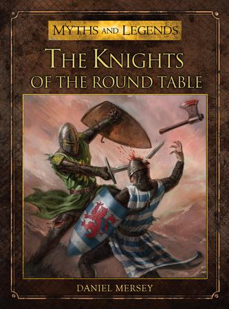 [Myths & Legends #013] The Knights of the Round Table