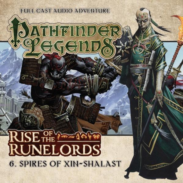 Pathfinder Legends - Rise of the Runelords #6: Spires of Xin-Shalast