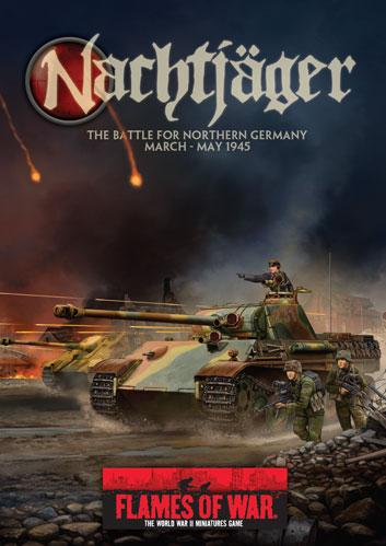 Flames Of War (WWII): Nachtjager - The Battle For Northern Germany, March-May 1945