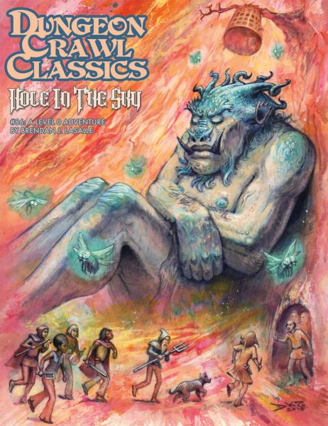 Dungeon Crawl Classics RPG: (Adventure) #86 Hole In The Sky