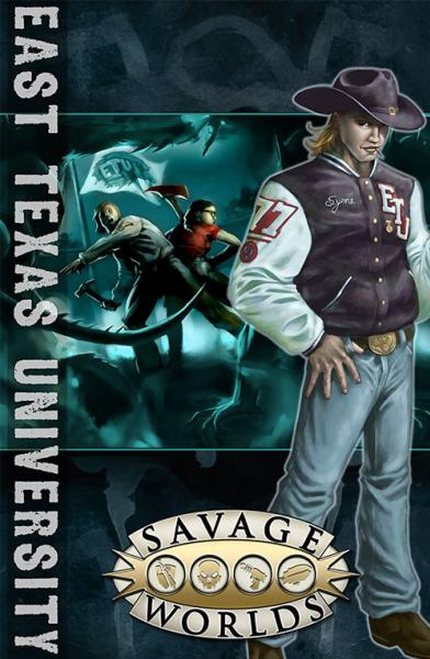 Savage Worlds RPG: East Texas University (SC)