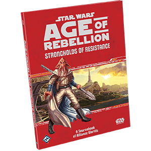 Age of Rebellion RPG: Strongholds of Resistance