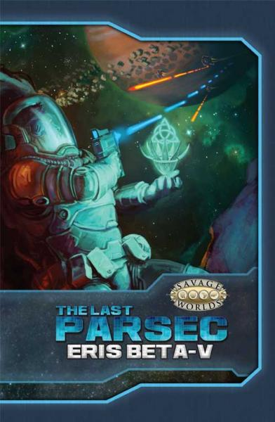 Savage Worlds RPG: The Last Parsec - Eris Beta-V Limited Edition