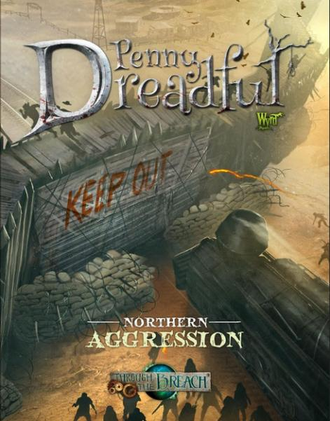 Through The Breach RPG: Penny Dreadful - Northern Aggression