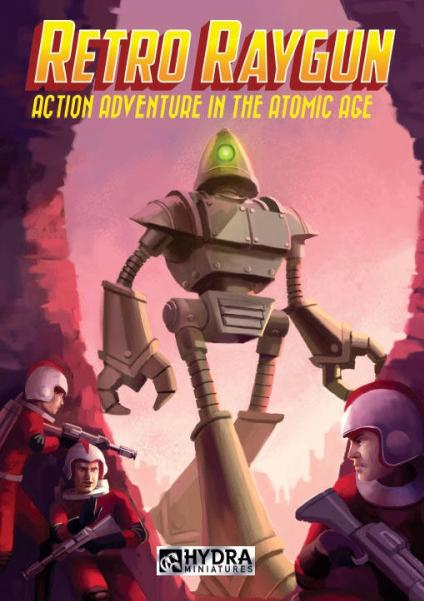 Retro Raygun: Action Adventure in the Atomic Age (Core Rulebook)
