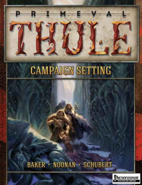 Primeval Thule Campaign Setting Game Sys: Pathfinder Roleplaying (HC)