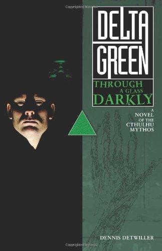 Delta Green: Through A Glass Darkly [Fiction Novel]