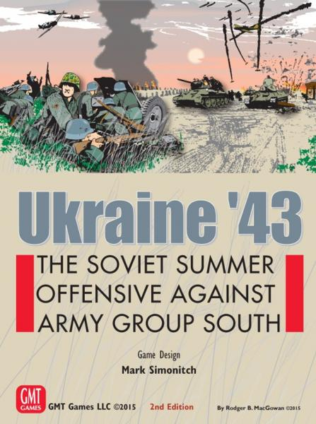 GMT Games: Ukraine '43 - The Soviet Summer Offensive Against Army Group South