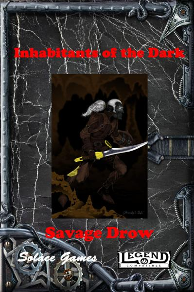 Legend RPG: Inhabitants Of The Dark: Savage Drow