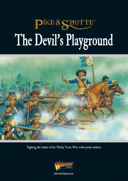 The Devil's Playground - Pike & Shotte Supplement Rulebook