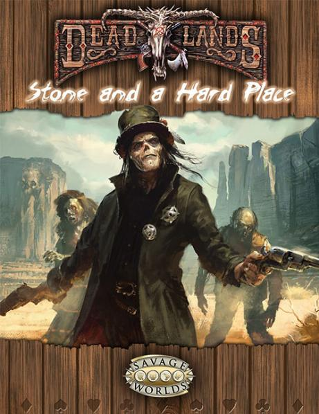 Savage Worlds RPG -  Deadlands: Stone and a Hard Place