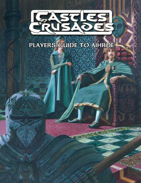 Castles & Crusades RPG: Player's Guide To Aihrde (HC)
