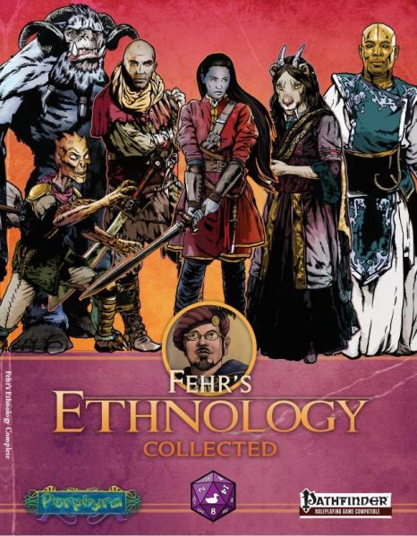 Pathfinder RPG: Fehr's Ethnology Complete (Pathfinder)