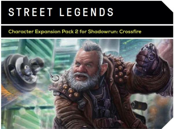 Shadowrun Crossfire DBG: Street Legends (Character Expansion Pack 2)